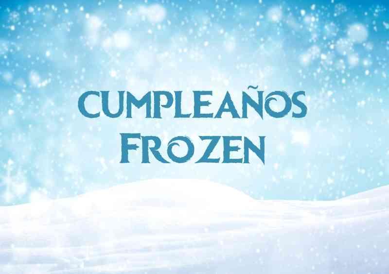 cómo hacer un inolvidable cumpleaños frozen
